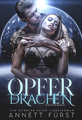 Opfer des Drachen: Ein dunkler Alien Liebesroman (Tribute der Drachen 1)