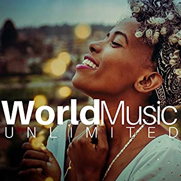 World Music Unlimited 2018 - Selection of the Most Relaxing Tracks from Asia and Africa