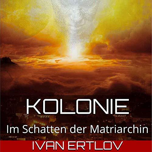 Kolonie - Im Schatten der Matriarchin Titelbild