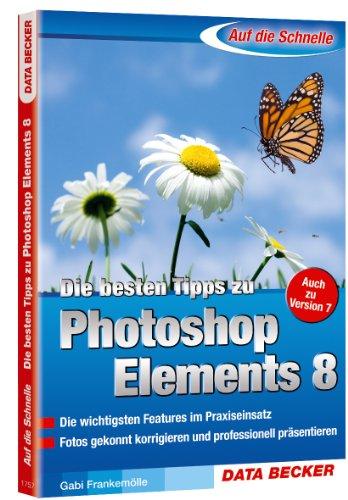 Auf die Schnelle Tipps zu Photoshop Elements 8