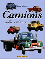 Camions de Notre Enfance (les) de Francis Dréer