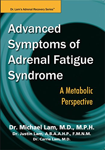 Advanced Symptoms of Adrenal Fatigue Syndrome: A Metabolic Perspective (English Edition)