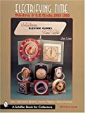 Electrifying Time: Telechron and G. E. Clocks 1925-55...