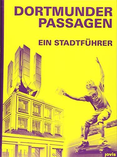 Dortmunder Passagen: Ein Stadtführer