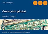 Gemalt, statt geknipst: Band 2 - Europa (German Edition)