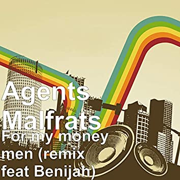 For My Money Men (Remix)
