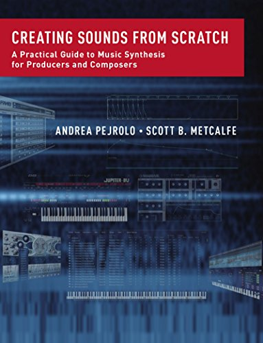 Creating Sounds from Scratch: A Practical Guide to Music