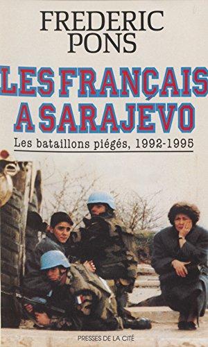 Les Français à Sarajevo: Les bataillons piégés (1992-1995) (Hors Collection) (French Edition)