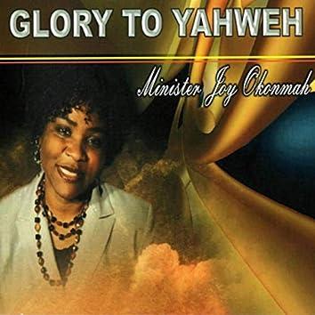 Glory to Yahweh