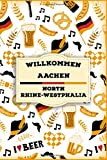 willkommen in Aachen - North Rhine-Westphalia: Lined Travel Journal, Cute Germany Notebook, Perfect gift for your Trip in Deutschland States and Cities