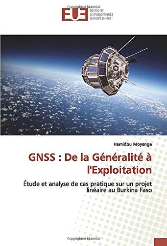 GNSS : De la Généralité à l'Exploitation: Étude et analyse de cas pratique sur un projet linéaire au Burkina Faso (OMN.UNIV.EUROP.)