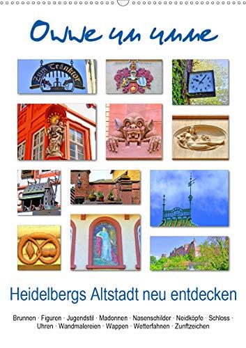 Owwe un unne - Heidelbergs Altstadt neu entdecken (Wandkalender 2021 DIN A2 hoch)