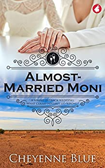 Almost-Married Moni (Girl Meets Girl Series Book 4) by [Cheyenne Blue]