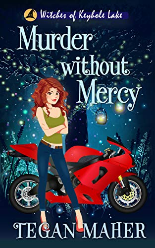 Murder without Mercy: A Southern Witch Cozy Mystery (Witches of Keyhole Lake Southern Mysteries Book 12) by [Tegan Maher]