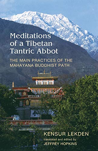 Meditations of a Tibetan Tantric Abbot: The Main...