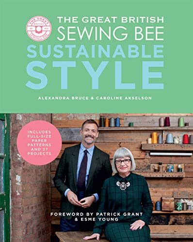 The Great British Sewing Bee: Sustainable Style - Akselson, Caroline, Bruce, Alexandra