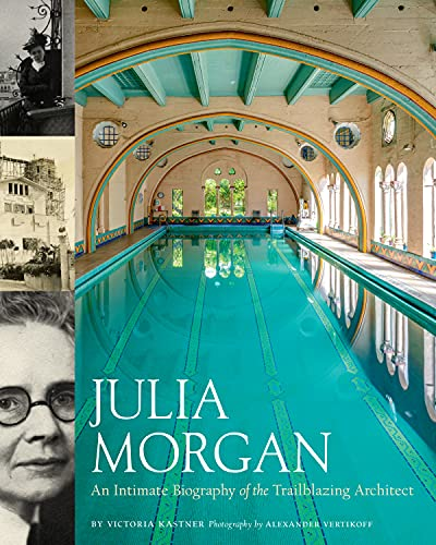 Compare Textbook Prices for Julia Morgan: An Intimate Biography of the Trailblazing Architect  ISBN 9781797205632 by Kastner, Victoria