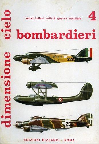 Bombardieri Ricognitori 4 :Ro.37, Ro.43, CZ.501, SM.81, SM.79, Ca.135, Br.20, P.32, Ca.405.