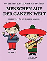 Malbuch fuer 4-5 jaehrige Kinder (Menschen auf der ganzen Welt): Dieses Buch enthaelt 40 stressfreie Farbseiten, mit denen die Frustration verringert und das Selbstvertrauen gestaerkt werden soll. Dieses Buch soll kleinen Kindern helfen, die Kontrolle ueber di