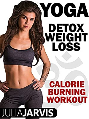 Yoga Detox - Weight Loss Calorie Burning Workout with Julia Jarvis from