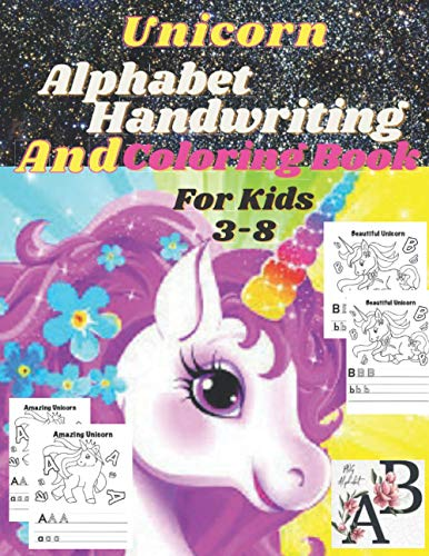 unicorn Alphabet Handwriting And Coloring Book for kids 3-8:: Unicorn Handwriting Practice,Letter Tracing Book for Preschoolers,Handwriting Workbook ... Handwriting and Coloring Book for Kids 3-8