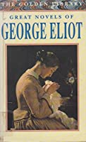 Great Novels of George Eliot (Adam Bede, Mill on the Floss, Silas Marner) 0786700920 Book Cover