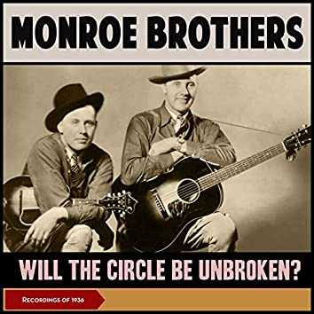 Will The Circle Be Unbroken? (Recordings of 1936)