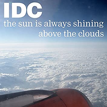 The Sun Is Always Shining Above the Clouds