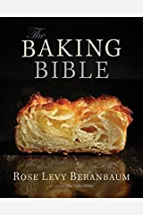 The Baking Bible by Rose Levy Beranbaum(2014-10-28) Unknown Binding