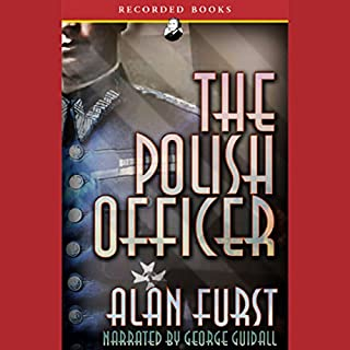 The Polish Officer                   By:                                                                                                                                 Alan Furst                               Narrated by:                                                                                                                                 George Guidall                      Length: 11 hrs and 43 mins     657 ratings     Overall 4.0