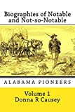 Biographies of Notable and Not-So-Notable: Alabama Pioneers (Volume 1) (Paperback)