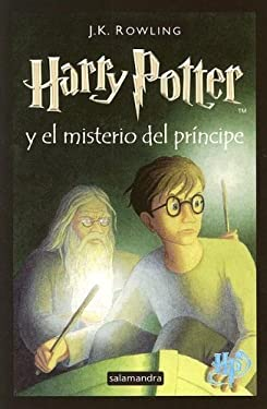Harry Potter y El Misterio del Principe (Spanish Edition) by Rowling, J. K. (February 23, 2006) Paperback Tra