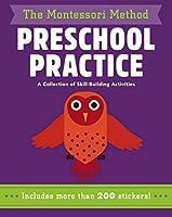 Preschool Practice: A Collection of Skill-Building Activities (The Montessori Method)