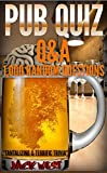 PUB QUIZ Q&A: 1,000 RANDOM QUESTIONS: Tantalizing & Terrific Trivia (English Edition)