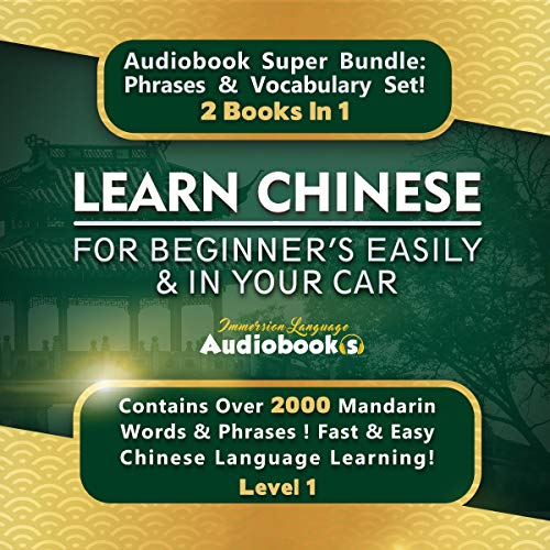 Learn Chinese for Beginners Easily and in Your Car Audiobook Super Bundle! Phrases and Vocabulary Set! 2 Books in 1: Over 2000 Mandarin Words and Phrases! Titelbild