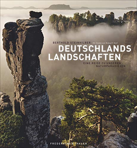 Deutschlands Landschaften: Eine Reise zu unseren Naturparadiesen