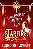 Murder on Holiday Lane (Starfire Cozy Mystery Book 4) (English Edition)