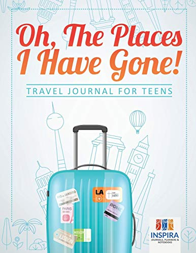 Oh, The Places I Have Gone! | Travel Journal for Teens is one of the best Amazon gifts for teenage girl
