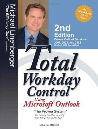 Total Workday Control Using Microsoft Outlook by Michael Linenberger (2008-03-31)