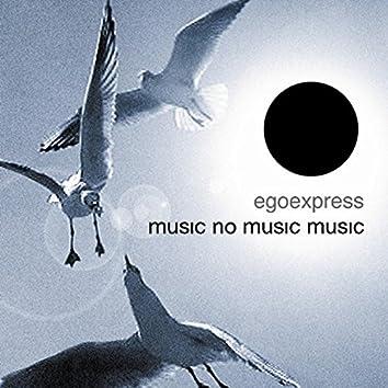 Music, No Music, Music