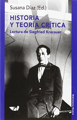 Historia y teoría crítica: Lectura de Siegfried Kracauer (RAZON Y SOCIEDAD)