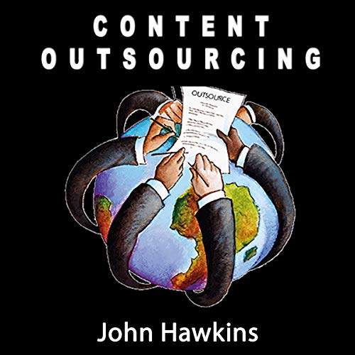 Content Outsourcing: Discover the Secrets of SEO Content Writing and Article Marketing. audiobook cover art
