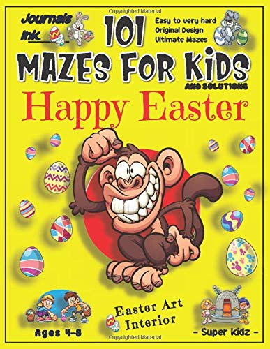 101 Mazes for Kids: SUPER KIDZ. Children - Ages 4-8 (US Edition). Cute Custom EASTER Art Interior. 101 Puzzles & Solutions. Monkey Animal. Easy to ... and ultimate mazes for a fun activity gift!
