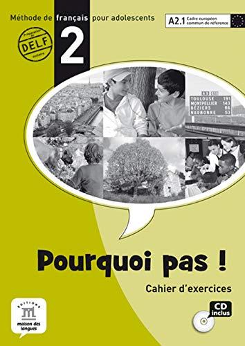 Pourquoi Pas! 2: Cahier d' Exercices Avec CD: Vol. 2