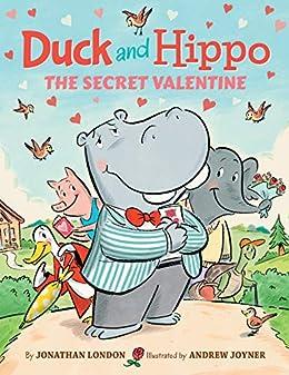 Duck and Hippo The Secret Valentine by [Jonathan London, Andrew Joyner]