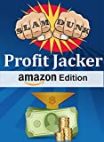 Slam Dunk Profit Jacker Amazon Edition: Amazon Affiliate Marketing Program Blueprint. Guaranteed Profits Using Bing