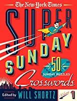 The New York Times Super Sunday Crosswords: 50 Sunday Puzzles