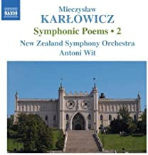 Symphonic Poems 2 by Karlowicz, M. (2008) Audio CD