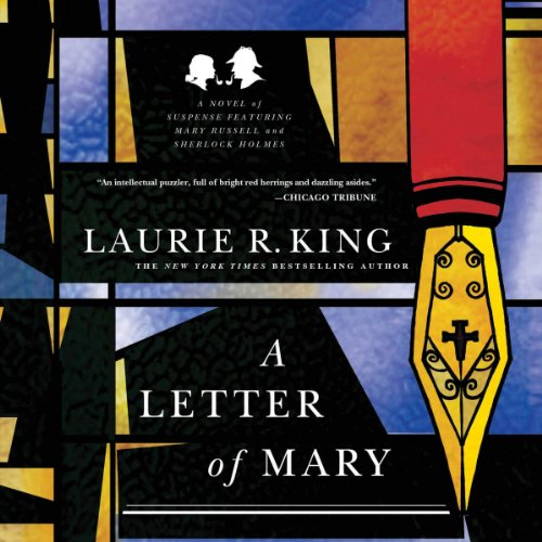 A Letter of Mary: A Novel of Suspense Featuring Mary Russell and Sherlock Holmes     The Mary Russell Series, Book 3              By:                                                                                                                                 Laurie R. King                               Narrated by:                                                                                                                                 Jenny Sterlin                      Length: 10 hrs and 32 mins     1,160 ratings     Overall 4.5