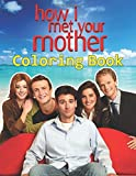 How I Met Your Mother Coloring Book: Coloring Books For Adults With How I Met Your Mother TV Series...